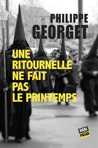 Philippe Georget - Les quatre saisons de Gilles Segag Tome 4 : Une ritournelle ne fait pas le printemps.