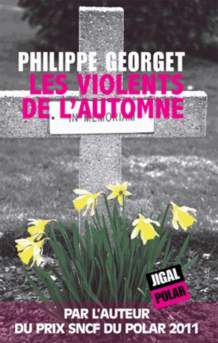 Philippe Georget - Les violents de l'automne.