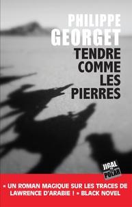 Philippe Georget - Tendre comme les pierres.