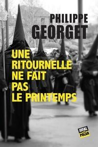 Philippe Georget - Une ritournelle ne fait pas le printemps.