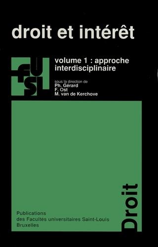 Droit et intérêt. Volume 1, Approche interdisciplinaire