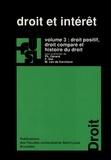 Philippe Gérard et  Collectif - Droit et intérêt - Volume 3, Droit positif, droit comparé et histoire du droit.