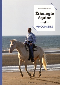 Philippe Gérard - Ethologie équine - 90 conseils.