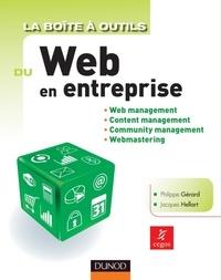 Philippe Gérard et Jacques Hellart - La Boîte à outils du Web en entreprise - Web management, Content management, Community management, Webmastering.