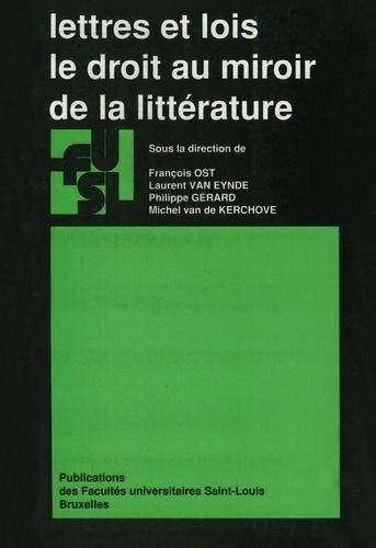 Lettres et lois. Le droit au miroir de la littérature