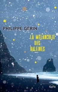 Philippe Gerin - La Mélancolie des baleines.