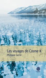 Téléchargement complet du livre Les voyages de Cosme K 9782847208696