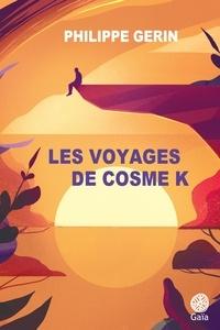 Philippe Gerin - Les voyages de Cosme K.