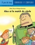 Philippe Germain et Gilles Tibo - Alex  : Alex et le match du siècle.