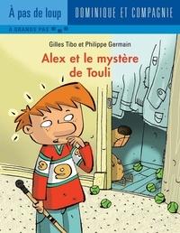 Philippe Germain et Gilles Tibo - Alex  : Alex et le mystère de Touli.