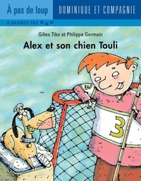 Philippe Germain et Gilles Tibo - Alex  : Alex et son chien Touli.