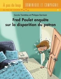 Philippe Germain et Carole Tremblay - Fred Poulet  : Fred Poulet enquête sur la disparition du patron.