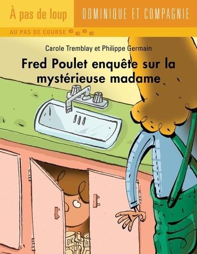 Fred Poulet  Fred Poulet enquête sur la mystérieuse madame