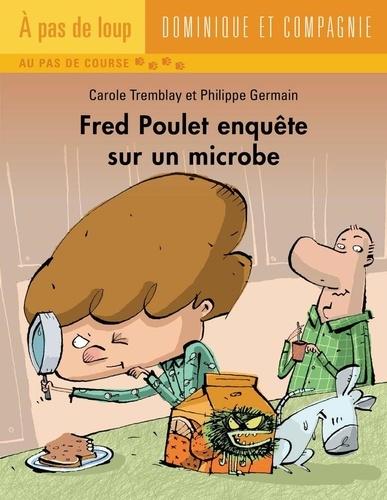 Fred Poulet  Fred Poulet enquête sur un microbe