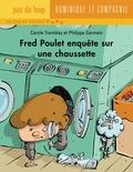 Philippe Germain et Carole Tremblay - Fred Poulet  : Fred Poulet enquête sur une chaussette.