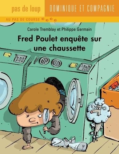 Fred Poulet  Fred Poulet enquête sur une chaussette