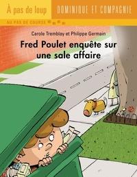 Philippe Germain et Carole Tremblay - Fred Poulet  : Fred Poulet enquête sur une sale affaire.