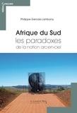 Philippe Gervais-Lambony - Afrique du Sud - Les paradoxes de la nation arc-en-ciel.