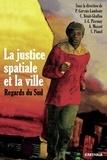 Philippe Gervais-Lambony et Claire Bénit-Gbaffou - La justice spatiale et la ville - Regards du Sud.