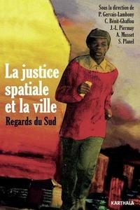 La justice spatiale et la ville - Regards du Sud.pdf