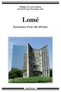 Philippe Gervais-Lambony et Gabriel Kwami Nyassogbo - Lomé - Dynamiques d'une ville africaine.