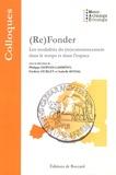 Philippe Gervais-Lambony et Frédéric Hurlet - (Re)fonder - Les modalités du (re)commencement dans le temps et dans l'espace.