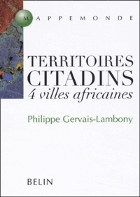 Philippe Gervais-Lambony - Territoires citadins - 4 villes africaines.