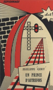 Philippe Géry - Un prince d'autrefois.