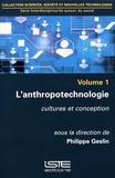 Philippe Geslin - Interdisciplinarité autour du social - Volume 1, L'anthropotechnologie : cultures et conception.