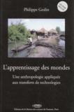 Philippe Geslin - L'apprentissage des mondes - Une anthropologie appliquée aux transferts de technologies. 1 Cédérom