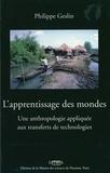 Philippe Geslin - L'apprentissage des mondes - Une anthropologie appliquée aux transferts de technologies.
