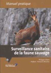 Philippe Gibert - Surveillance sanitaire de la faune sauvage - L'oeil d'un vétérinaire pas comme les autres.