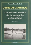 Philippe Gicquel - Loire-Atlantique (2) : Les marais salants de la presqu'île guérandaise.