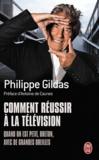 Philippe Gildas - Comment réussir à la télévision quand on est petit, breton, avec de grandes oreilles ?.