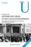 Philippe Gilles - Histoire des crises et des cycles économiques - Des crises industrielles du 19e siècle aux crises actuelles.