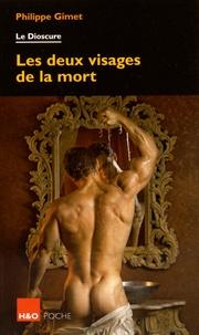 Philippe Gimet - Les deux visages de la mort - Le Dioscure.