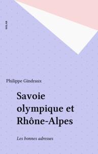Philippe Gindraux - Savoie olympique et Rhône-Alpes - Les bonnes adresses.