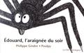 Philippe Gindre et  Poulpy - Edouard, l'araignée du soir.
