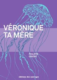 Philippe Gindre - Véronique, ta mère.
