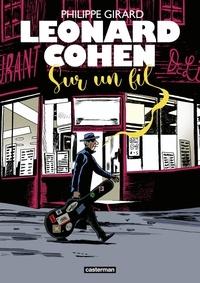 Philippe Girard - Leonard Cohen - Sur un fil.