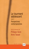 Philippe Givre et Anne Tassel - Le tourment adolescent - Tome 3, Perspectives contemporaines.