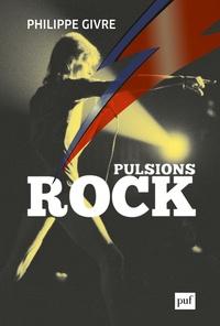 Philippe Givre - Pulsions rock - Digressions psychanalytiques sur David Bowie, Kurt Cobain et Michael Jackson.