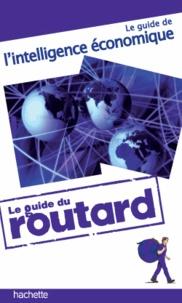 Philippe Gloaguen - Le guide du routard de l'intelligence économique.