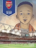 Philippe Glogowski - Arsenal F.C. - Tome 1 - The Game We Love 1/3.