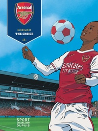 Philippe Glogowski - Arsenal Tome 2 : The choice.
