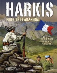 Philippe Glogowski et Patrick de Gmeline - Harkis - Fidélité et abandon.