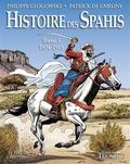 Philippe Glogowski et Patrick de Gmeline - Histoire des Spahis Tome 1 : 1834-1918.