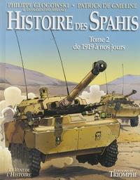 Philippe Glogowski et Patrick de Gmeline - Histoire des Spahis Tome 2 : De 1919 à nos jours.