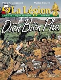 Philippe Glogowski et Marien Puisaye - La Légion Tome 3 : Diên Biên Phu (1946-1962).