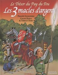 Philippe Glogowski et Coline Dupuy - Le Trésor du Puy du Fou Tome 2 : Les 3 macles d'argent.